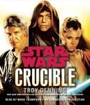 Crucible: Star Wars (Unabridged), by Troy Denning