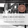 The Crucifixion (Unabridged), by Theodore Richards