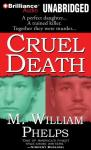 Cruel Death (Unabridged) Audiobook, by M. William Phelps