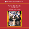 Cruz de olvido (Cross of Oblivion (Texto Completo)) (Unabridged), by Carlos Cortes
