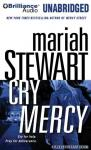 Cry Mercy (Unabridged) Audiobook, by Mariah Stewart