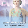 The Crying Game (Unabridged), by June Hampson