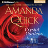 Crystal Gardens: A Ladies of Lantern Street Novel (Unabridged), by Amanda Quick