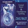 Crystal Gazer & Chawkaterro Uprising (Unabridged) Audiobook, by Craig Fraley