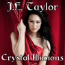 Crystal Illusions: A Steve Williams Novel, Volume 5 (Unabridged) Audiobook, by J. E. Taylor