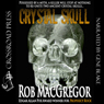 Crystal Skull (Unabridged) Audiobook, by Rob MacGregor