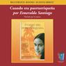 Cuando Era Puertorriquena (Texto Completo) (When I was Puerto Rican (Unabridged)), by Esmeralda Santiago