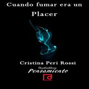 Cuando fumar era un placer (When smoking was a pleasure) (Unabridged), by Cristina Peri Rossi