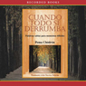 Cuando todo se derrumba (When Things Fall Apart (Texto Completo)) (Unabridged), by Pema Chodron