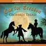 Cue for Treason (Unabridged), by Geoffrey Trease