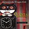 Cuenta Regresiva y otras Fabulas Supernumerarias (Texto Completo) (Unabridged), by Armando Vega-Gil