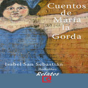 Cuentos de Maria la gorda (The Stories of Maria la Gorda) (Unabridged), by Isabel San Sebastian