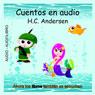 Cuentos en Audio de H. C. Andersen (Tales of H.C. Andersen) (Unabridged), by Hans Christian Andersen