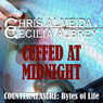 Cuffed at Midnight: Countermeasure: Bytes of Life, Book 3 (Unabridged), by Chris Almeida