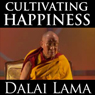 Cultivating Happiness Audiobook, by Dalai Lama