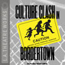 Culture Clash in Bordertown Audiobook, by Culture Clash