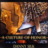 A Culture of Honor: Sustaining a Supernatural Enviornment (Unabridged) Audiobook, by Danny Silk