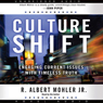 Culture Shift: Engaging Current Issues with Timeless Truth (Unabridged) Audiobook, by Albert Mohler