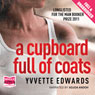 A Cupboard Full of Coats (Unabridged), by Yvvette Edwards