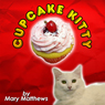 Cupcake Kitty: A Grace, Jack & Magical Cats Cozy Mystery (Unabridged) Audiobook, by Mary Matthews