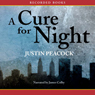 A Cure for Night (Unabridged) Audiobook, by Justin Peacock