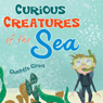 Curious Creatures of the Sea (Unabridged), by Charlotte Clovis