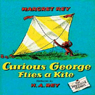 Curious George Flies a Kite (Unabridged), by Margret Rey