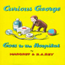 Curious George Goes to the Hospital (Unabridged) Audiobook, by Margret Rey