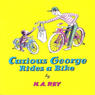 Curious george rides a bike, by H. A. Rey