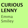 Curious Lenny (Unabridged) Audiobook, by Emma Smiley