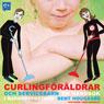 CurlingfOraldrar och servicebarn: - En handbok i barnuppfostran (Unabridged) Audiobook, by Bent Hougaard