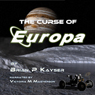 The Curse of Europa, Volume 1 (Unabridged) Audiobook, by Brian P. Kayser