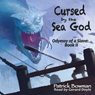 Cursed by the Sea God (Unabridged) Audiobook, by Patrick Bowman