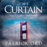 The Curtain: A Novel (Unabridged) Audiobook, by Patrick Ord