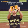 Curveball: The Year I Lost My Grip (Unabridged) Audiobook, by Jordan Sonnenblick