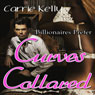 Curves Collared: Billionaires Prefer Curves 2 (Unabridged), by Carrie Kelly