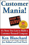 Customer Mania!: Its Never Too Late to Build a Customer-Focused Company (Unabridged), by Ken Blanchard