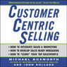 CustomerCentric Selling (Unabridged) Audiobook, by Michael Bosworth
