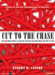 Cut to the Chase (Unabridged), by Stuart Levine