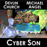 Cyber Son (Unabridged) Audiobook, by Devlin Church