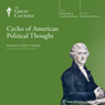 Cycles of American Political Thought Audiobook, by The Great Courses