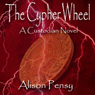 The Cypher Wheel: Custodian Novel, Book 3 (Unabridged) Audiobook, by Alison Pensy