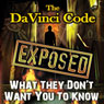 The Da Vinci Code Exposed: What They Dont Want You to Know, by Reality Entertainment