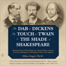 The Dab of Dickens, The Touch of Twain, and The Shade of Shakespeare Audiobook, by Elliot Engel