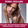 Dad Rode the Babysitter Bareback: Impregnating a Fertile Virgin (Unabridged) Audiobook, by Terra Williams