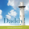 Daddy!: Letters to Discovery (Unabridged) Audiobook, by Tiffany Dawn Burch