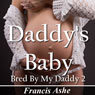 Daddys Baby: Bred by My Daddy 2 (Unabridged), by Francis Ashe