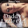 Daddys Little Girl: Bred by My Daddy 3 (Unabridged) Audiobook, by Francis Ashe