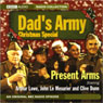 Dads Army Christmas Special: Present Arms, by Unspecified