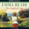 The Daffodil Sea (Unabridged) Audiobook, by Emma Blair